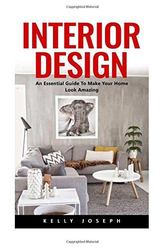interior-design-an-essential-guide-to-make-your-home-look-amazing-interior-design-interior-decoratin