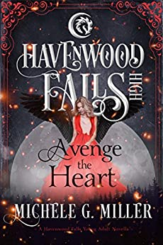 Avenge the Heart: (A Havenwood Falls High Novella) by [Miller, Michele G., Havenwood Falls Collective]