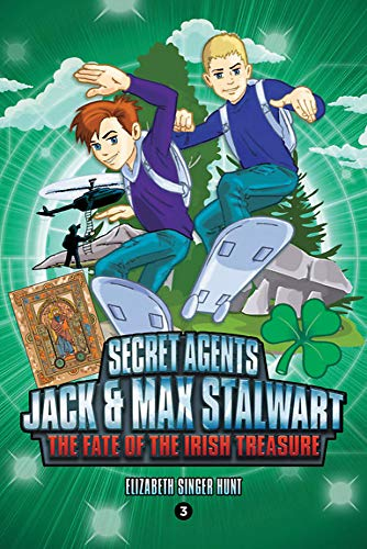 Secret Agents Jack and Max Stalwart: The Fate of the Irish Treasure: Ireland (Book 3) (Secret Agents Jack and Max Stalwart Series, Band 3)