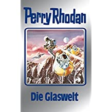 "Perry Rhodan 98: Die Glaswelt (Silberband): 5. Band des Zyklus ""Bardioc"" (Perry Rhodan-Silberband)"