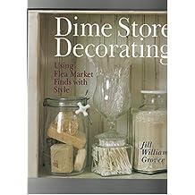 Dime Store Decorating: Using Flea Market