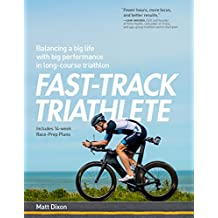 Fast-Track Triathlete: Balancing a Big Life with Big Performance in Long-Course Triathlon