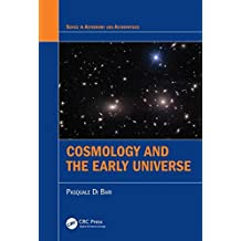 Cosmology and the Early Universe (Series in Astronomy and Astrophysics)
