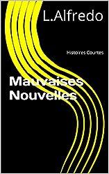 Mauvaises Nouvelles: Histoires Courtes