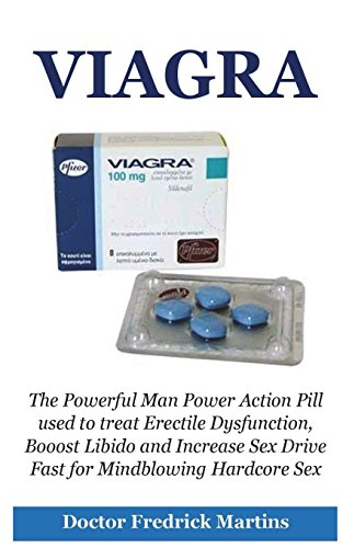 Preisvergleich Produktbild Viagra: The Powerful Man Power Action Pill used to treat Erectile Dysfunction,  Booost Libido and Increase Sex Drive Fast for Mindblowing Hardcore Sex