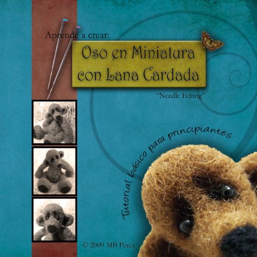 Aprende a Crear: Oso en Miniatura con Lana Cardada por MB Perez