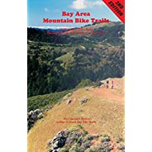 Bay Area Mountain Bike Trails: 45 Mountain Bike Rides throughout the San Francisco Bay Area (Bay Area Bike Trails) (English Edition)