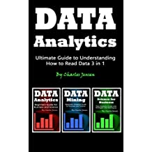 Data Analytics: Ultimate Guide to Understanding How to Read Data 3 in 1 (English Edition)