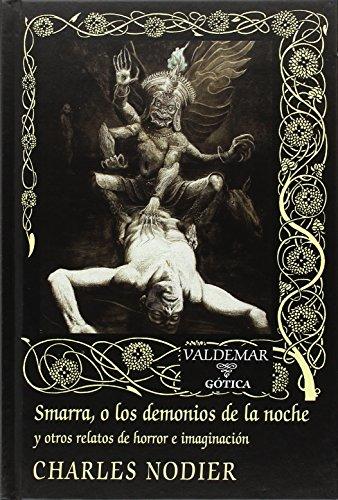 Smarra, o los demonios de la noche y otros relatos de horror e imaginación (Gótica)