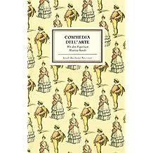 Commedia dell' Arte: Mit den Figuren Maurice Sands (Insel-Bücherei)