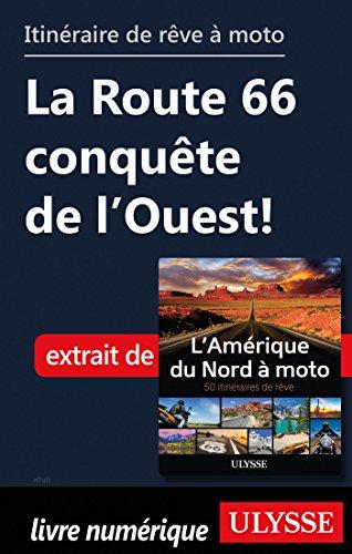 Descargar Libro Itinéraire de rêve à moto - La Route 66 conquête de l'Ouest ! de Collectif