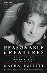 Reasonable Creatures: Essays on Women and Feminism by Katha Pollitt (1995-08-01)