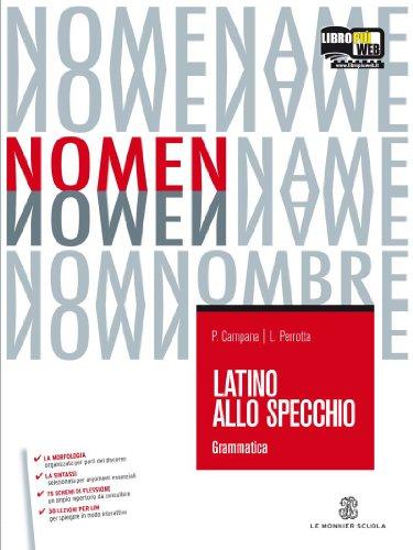 Latino allo specchio. Grammatica. Per i Licei e gli Ist. Magistrali. Con espansione online