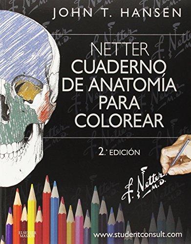 Cuaderno de anatomía para colorear + StudentConsult: Netter por John T. Hansen Frank H. Netter