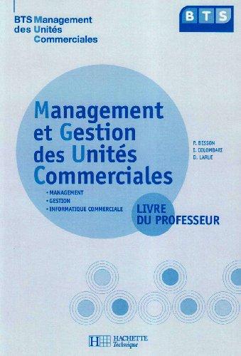 Management et gestion des unités commerciales BTS MUC : Livre du professeur par Pascal Besson, Isabelle Colombari, Daniel Larue