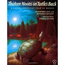 Thirteen Moons on Turtle's Back: A Native American Year of Moons by Joseph Bruchac (1997-08-25)