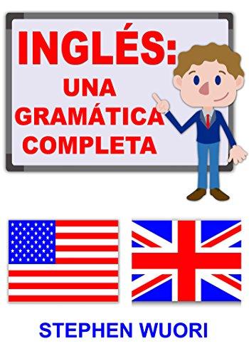 Inglés: Una Gramática Completa eBook: Wuori, Stephen: Amazon.es ...