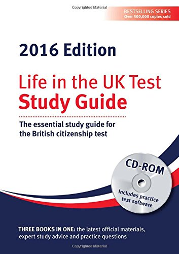 Life in the UK Test: Study Guide & CD ROM 2016: The essential study guide for the British citizenship test