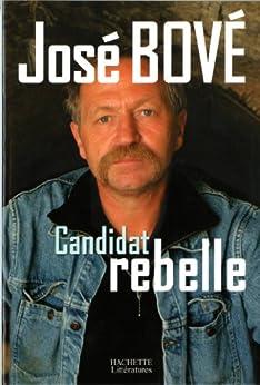 Candidat rebelle (Société) par [Bové, José]