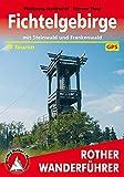 Fichtelgebirge: Mit Steinwald und Frankenwald. 50 Touren. Mit GPS-Tracks. (Rother Wanderführer) - Wolfgang Neidhardt