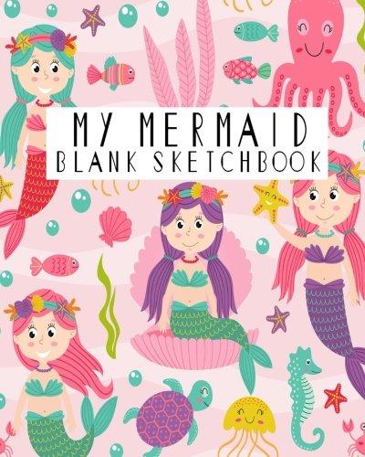 My Mermaid Blank Sketchbook: Blank Sketchbook, Blank Paper For Drawing, Sketching And Doodling: Volume 8 por Jasmine Leone