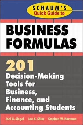Schaum's Quick Guide to Business Formulas: 201 Decision-Making Tools for Business, Finance, and Accounting Students (Quick Guides) por Stephen Hartman