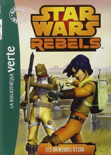Star Wars Rebels 01 - Les aventures d'Ezra de Lucasfilm (13 novembre 2014) Poche