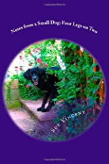 Notes from a Small Dog: Four Legs on Two by Sue Vincent (2013-11-14) Taschenbuch