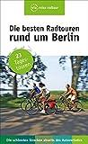 Die besten Radtouren rund um Berlin: 23 Tagestouren abseits des Autoverkehrs