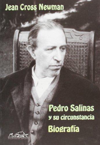 Pedro Salinas Y Su Circunstancia/ Pedro Salinas and His Circumstances: Biografia (Voces/ Ensayo) (Spanish Edition) (Voces: Literatura / Voices: Literature) by Jean Cross Newman(2002-10-12)