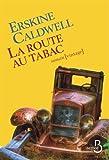 Route au tabac (La) : roman   Caldwell, Erskine (1903-1987). Auteur