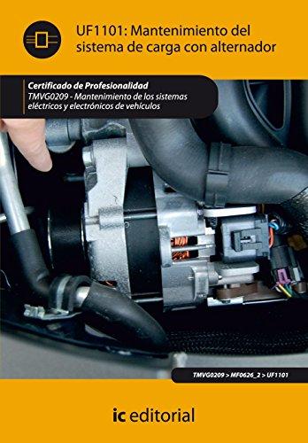 Mantenimiento del sistema de carga con alternador. tmvg0209 - mantenimiento de los sistemas eléctricos y electrónicos de vehículos por Jesús Ariza Elena