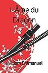 L'Âme du Dragon: Ryu no Tamashi par Emmanuel