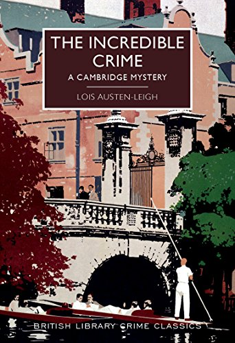 The incredible crime a cambridge mystery british library crime the incredible crime a cambridge mystery british library crime classics by austen fandeluxe Choice Image