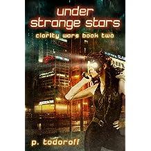 Under Strange Stars: Clar1ty Wars Book 2