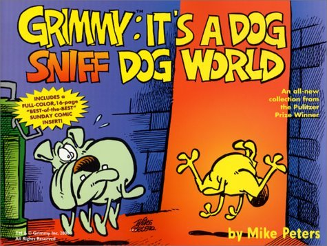 Grimmy: It's A Dog Sniff Dog World by Mike Peters (October 13,2000)
