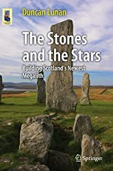 The Stones and the Stars: Building Scotland's Newest Megalith (Astronomers' Universe)