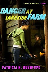 Danger at Lakeside Farm (Max & Me Mysteries, Book 2) by Patricia H. Rushford (2007-06-01)