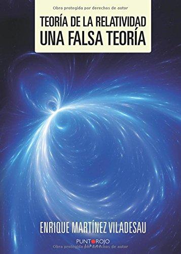 Teoría de la relatividad. Una falsa teoría: Una falsa teoría