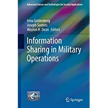 Information Sharing in Military Operations (Advanced Sciences and Technologies for Security Applications)