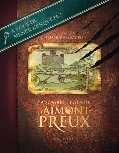 La sombre Légende d'Aîmont-Preux par Clémence E. Beaufort