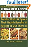 Healing Herbs and Spices: The Most Po...