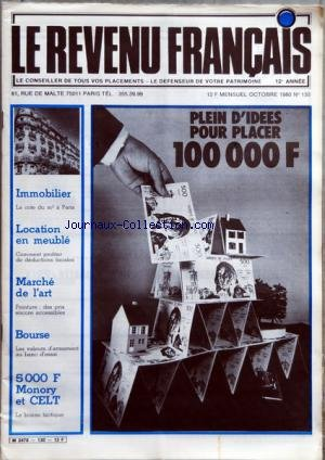 REVENU FRANCAIS (LE) [No 130] du 01/10/1980 - PLEIN D'IDEES POUR PLACER 100 000 FRS - IMMOBILIER - LOCATION EN MEUBLE - MARCHE DE L'ART - BOURSE - 5000 FRS MONORY ET CELT par Collectif