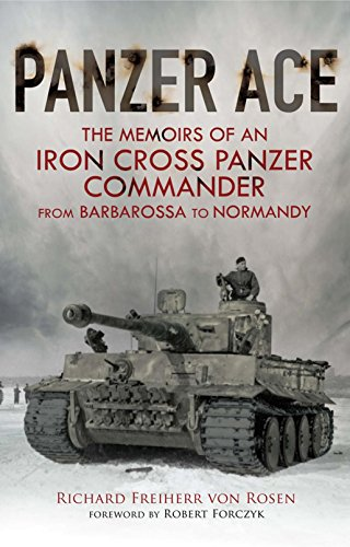 Panzer Ace: The Memoirs of an Iron Cross Panzer Commander from Barbarossa to Normandy (English Edition)