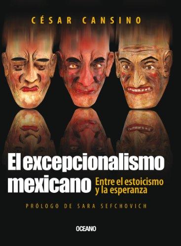 El excepcionalismo mexicano (Criterios) por César Cansino