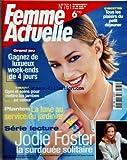 FEMME ACTUELLE [No 761] du 26/04/1999 - RECETTES - LE PETIT DEJEUNER - BEAUTE - GYM ET SOINS POUR LES JAMBES - PLANTES - LA LUNE AU SERVICE DU JARDINIER - JODIE FOSTER - LA SURDOUEE SOLITAIRE