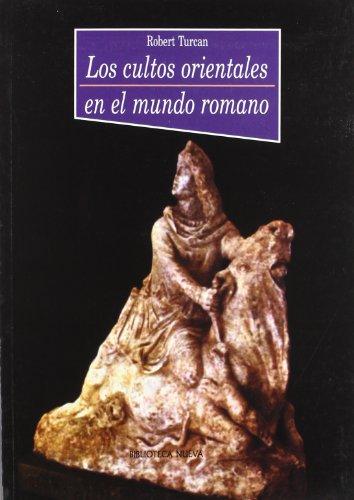 Los cultos orientales en el mundo romano (Historia Biblioteca Nueva) por Robert Turcan