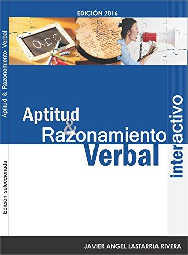 APTITUD & RAZONAMIENTO VERBAL: Todas las habilidades comunicativas para potenciar el buen uso del castellano (APREDNIENDO FACILMENTE EL IDIOMA CASTELLANO DE CERVANTES nº 3)