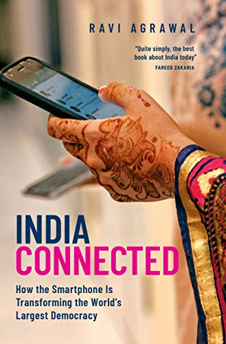 India Connected: How the Smartphone is Transforming the World's Largest Democracy (English Edition)
