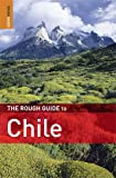 The Rough Guide to Chile (Rough Guide Travel Guides) - Andrew Benson, Melissa Graham